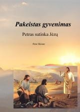Pakeistas gyvenimas. Petras sutinka Jėzų